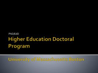 Higher Education Doctoral Program University of Massachusetts Boston