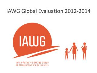 IAWG Global Evaluation 2012-2014