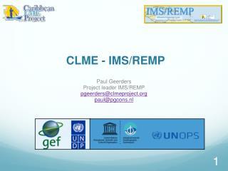 CLME - IMS/REMP