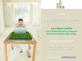 Présente «le Bien-être au travail » Jean-Marie SIMON