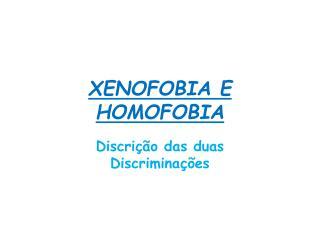 XENOFOBIA E HOMOFOBIA