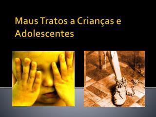 Maus Tratos a Crian�as e Adolescentes