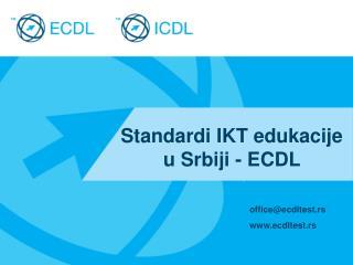 Standardi IKT edukacije u Srbiji - ECDL