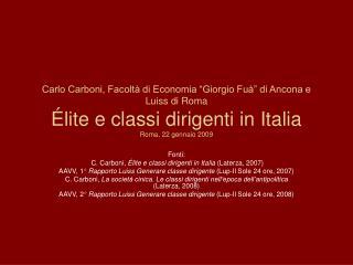 Fonti:  C. Carboni,  Élite e classi dirigenti in Italia  (Laterza, 2007)