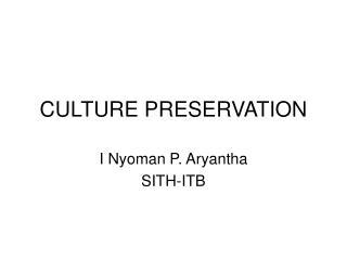 CULTURE PRESERVATION