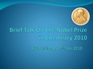 Brief Talk On The Nobel Prize in Chemistry 2010