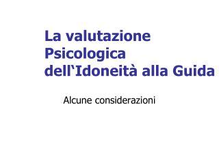 La valutazione Psicologica dell�Idoneit� alla Guida