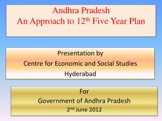 Andhra Pradesh  An Approach to 12 th  Five Year Plan
