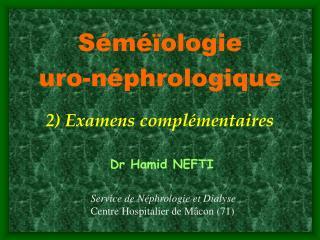 Séméïologie uro-néphrologique 2) Examens complémentaires