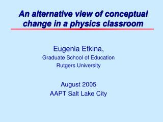 An alternative view of conceptual change in a physics classroom