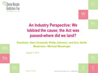 An Industry Perspective: We lobbied the cause; the Act was passed-where did we land?