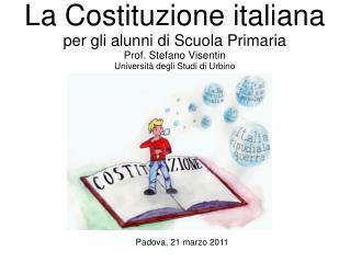 La Costituzione italiana per gli alunni di Scuola Primaria Prof. Stefano Visentin