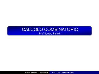 CALCOLO COMBINATORIO Prof Sandro Pistori