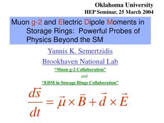 "Yannis K. Semertzidis Brookhaven National Lab ""Muon g-2 Collaboration"" and"
