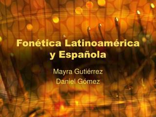 Fon tica Latinoam rica  y Espa ola