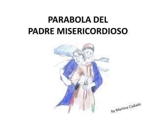 PARABOLA DEL  PADRE MISERICORDIOSO
