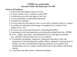 LTFRB was created under  Executive Order 202 dated June 19, 1987.