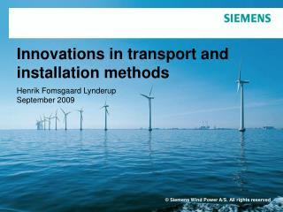 Innovations in transport and installation methods
