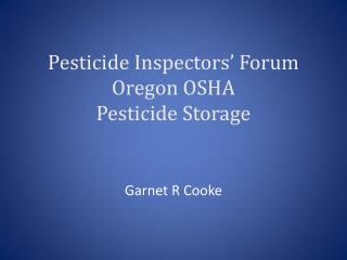 Pesticide Inspectors� Forum Oregon OSHA Pesticide Storage
