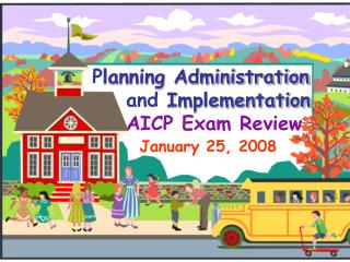 P lanning Administration       and  Implementation AICP Exam Review