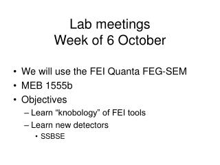 Lab meetings Week of 6 October