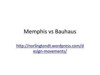 Memphis vs Bauhaus