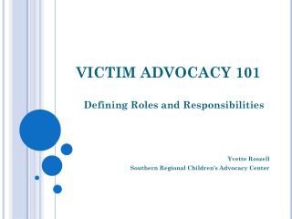 VICTIM ADVOCACY 101