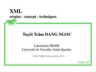 XML origine - concept - techniques