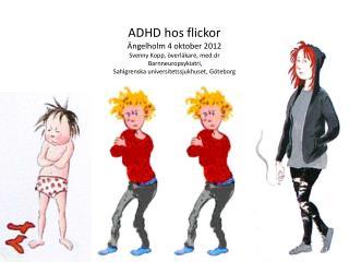 Varför fokusera på flickor med ADHD?