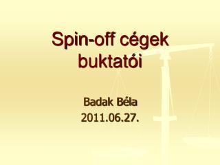 Spin-off  cégek buktatói