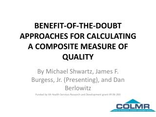 BENEFIT-OF-THE-DOUBT APPROACHES FOR CALCULATING A COMPOSITE MEASURE OF QUALITY