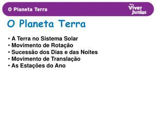 A Terra no Sistema Solar  Movimento de Rotação  Sucessão dos Dias e das Noites