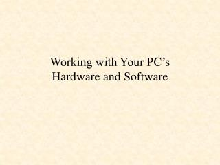 Working with Your PC
