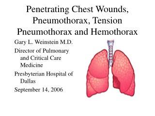 Penetrating Chest Wounds, Pneumothorax, Tension Pneumothorax and Hemothorax