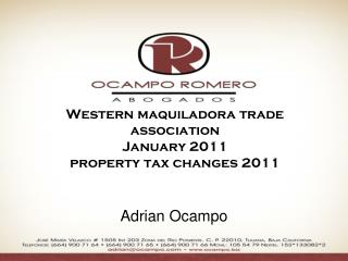 Western maquiladora trade association January 2011 property tax changes 2011