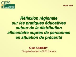Aline OSBERY  Chargée de projets - CRES Lorraine