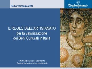 IL RUOLO DELL'ARTIGIANATO per la valorizzazione  dei Beni Culturali in Italia