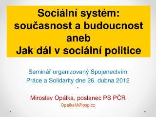 Seminář organizovaný Spojenectvím  Práce a Solidarity dne 26. dubna 2012 *