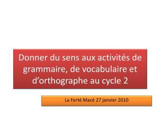 Donner du sens aux activit s de grammaire, de vocabulaire et d orthographe au cycle 2