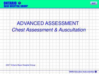 ADVANCED ASSESSMENT  Chest Assessment & Auscultation
