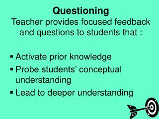 Questioning Teacher provides focused feedback and questions to students that :