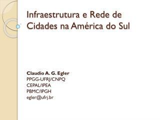 Infraestrutura e Rede de Cidades na América do Sul