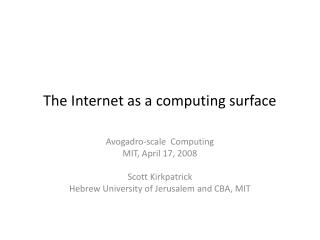 The Internet as a computing surface