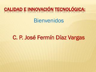 Calidad e innovación tecnológica: