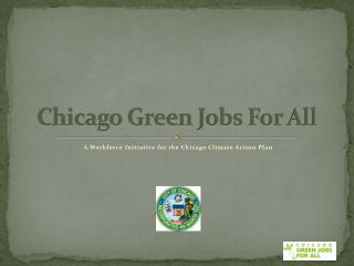 Chicago Green Jobs For All