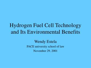 Hydrogen Fuel Cell Technology and Its Environmental Benefits