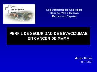 PERFIL DE SEGURIDAD DE BEVACIZUMAB EN CÁNCER DE MAMA