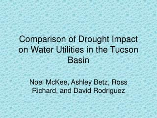 Comparison of Drought Impact on Water Utilities in the Tucson Basin