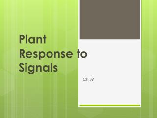 Plant Response to Signals