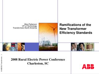 Ramifications of the New Transformer Efficiency Standards